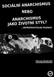 Sociální anarchismus nebo anarchismus jako životní styl