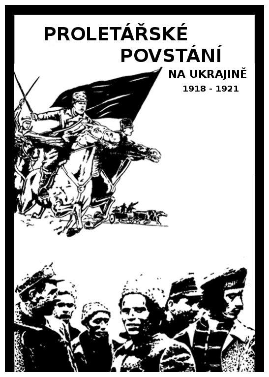 Proletářské povstání na Ukrajině 1918 - 1921_titulka